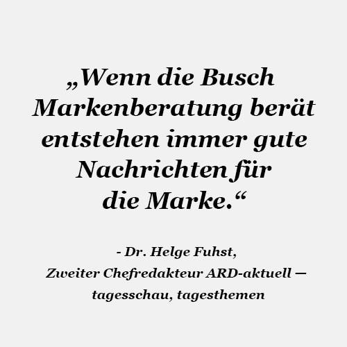 Zitat Ard Aktuell Helge Fuhst Busch Markenberatung
