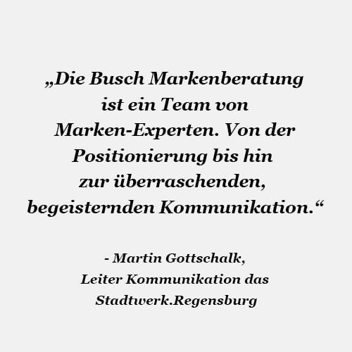 Gregor Busch Markenberatung Martin Gottschalk Zitat