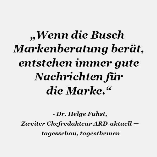 Zitat Helge Fuhst Gregor Busch Markenberatung